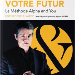 Couverture du livre Libérez votre Futur, la Méthode Alpha and You par Christophe Alvarez